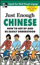 Just Enough Chinese, 2nd. Ed.: How To Get By and Be Easily Understood (Just Enou