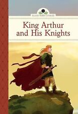 King Arthur and His Knights by Diane Namm (2014, Picture Book)