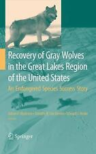 Recovery of Gray Wolves in the Great Lakes Region of the United States : An...