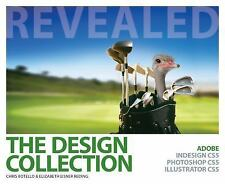 The Design Collection Revealed: Adobe InDesign CS5, Photoshop CS5 and -ExLibrary