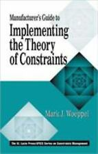 Manufacturer's Guide to Implementing the Theory of Constraints (The CRC Press Se