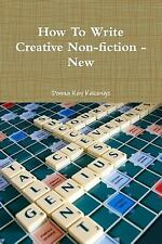 How to Write Creative Non-Fiction - New by Donna Kay Kakonge (2013, Paperback)