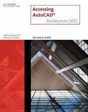 ACCESSING AUTOCAD ARCHITECTURE 2012 - WILLIAM G. WYATT (PAPERBACK) NEW