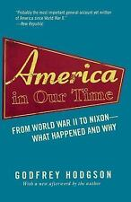 America in Our Time: From World War II to Nixon--What Happened and Why, Hodgson,