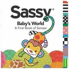 Baby's World: A First Book of Senses (Sassy)-ExLibrary
