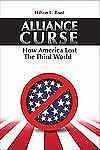 Alliance Curse: How America Lost the Third World-ExLibrary
