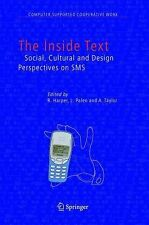 The Inside Text : Social, Cultural and Design Perspectives on SMS 4 (2005,...