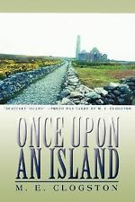 Once upon an Island by M. E. Clogston (2007, Paperback)