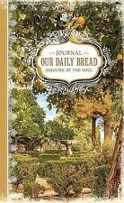 Our Daily Bread: Sojourn of the Soul Journal