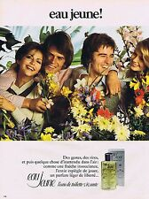 PUBLICITE ADVERTISING 045 1973 EAU JEUNE eau de toilette vivante