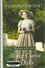 Along Came a Duke : Rhymes with Love by Elizabeth Boyle and Emma Darcy (2012,...