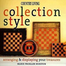 Country Living Collection Style: Arranging & Displaying Your Treasures-ExLibrary