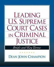 Leading United States Supreme Court Cases in Criminal Justice Champion, Dean J.