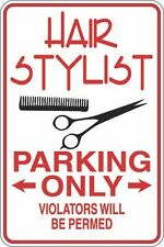 "Metal Sign Hair Stylist Parking Only 8"" x 12"" Aluminum S303"