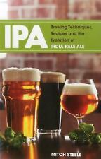 IPA: Brewing Techniques, Recipes and the Evolution of India Pale Ale Steele, Mit