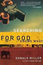 Searching for God Knows What - Donald Miller (Paperback) Religion