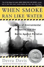 When Smoke Ran Like Water : Tales of Environmental Deception and the Battle...