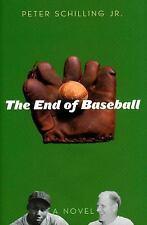 The End of Baseball: A Novel