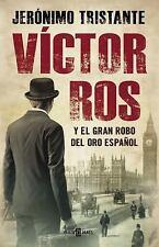 VÍCTOR ROS Y EL GRAN ROBO DEL ORO ESPAÑOL (VÍCTOR ROS 5) by Jeronimo...