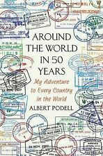 Around the World in 50 Years : My Adventure to Every Country on Earth by...