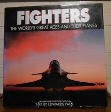 Fighters : The World's Greatest Aces and Their Planes by Edwards Park (1990,...