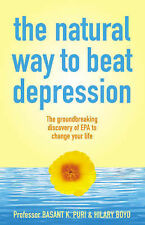 The Natural Way to Beat Depression: The Groundbreaking Discovery of EPA to Succe