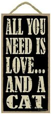 Novelty-Fun Wood Sign-CAT Plaque--All you need is Love and a Cat!