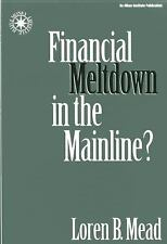 Financial Meltdown in the Mainline? (Money Faith and Leadership) Mead, Loren B.