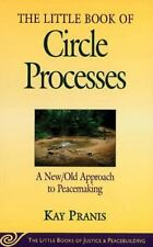 The Little Book of Circle Processes : A New/Old Approach to Peacemaking (The Lit