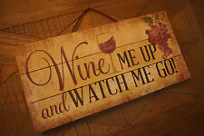 WINE ME UP & WATCH ME GO Grapes Glass Winery Bar Wood Plank Home Decor Sign NEW