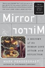 Mirror, Mirror: A History Of The Human Love Affair With Reflection, Very Good Bo
