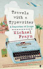 Travels with a Typewriter: A Reporter at Large, Frayn, Michael, Excellent