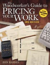 The Woodworker's Guide to Pricing Your Work by Dan Ramsey (2005, Paperback,...