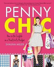 Penny Chic : How to Be Stylish on a Real Girl's Budget (2014, Hardcover)