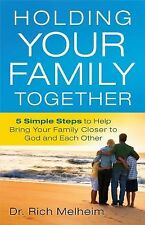 Holding Your Family Together: 5 Simple Steps to Help Bring Your Family Closer to