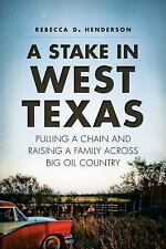 A STAKE IN WEST TEXAS (9781626193802) - REBECCA D. HENDERSON (PAPERBACK) NEW