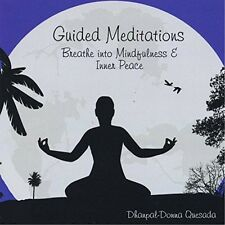 Dhanpal-Donna Quesad - Guided Meditations: Breathe Into Mindfulness & Inn [New C