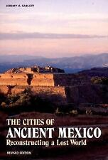 The Cities of Ancient Mexico: Reconstructing a Lost World Sabloff, Jeremy A
