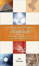 The Weiser Field Guide to Ascension:The Meaning of Miracles and Shifts *Like New