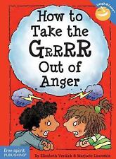 How to Take the Grrrr Out of Anger (Laugh And Learn) by Elizabeth Verdick, Marj