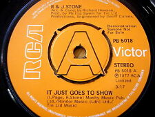 "R & J STONE - IT JUST GOES TO SHOW  7"" VINYL DEMO"
