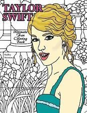 Taylor Swift : Ultimate Fan Coloring Book by Hailey Hailey Newton (2015,...