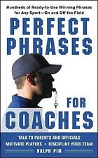 Perfect Phrases for Coaches: Hundreds of Ready-to-use Winning Phrases for any Sp