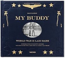 My Buddy. World War II Laid Bare by Dian Hanson (2014, Hardcover)