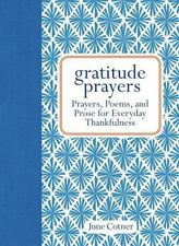 Gratitude Prayers: Prayers, Poems, and Prose for Everyday Thankfulness by Cotne