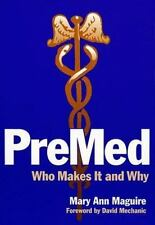 Sociology of Education: PreMed : Who Makes It and Why by Mary Ann Maguire...