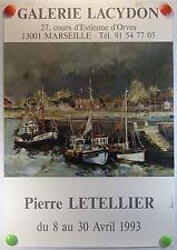 Pierre Letellier expose Galerie Lacydon à Marseille AFFICHE ORIGINALE/11bPB