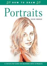 Portraits (How to Draw) By Susie Hodge
