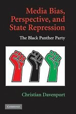 Media Bias, Perspective, and State Repression: The Black Panther Party Panthers