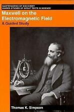 Maxwell on the Electromagnetic Field: A Guided Study (Masterworks of Discovery),